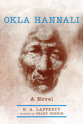 Okla Hannali - Lafferty, R A, and Hobson, Geary (Foreword by)