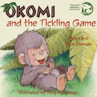 Okomi and the Tickling Game - Dorman, Helen, and Dorman, Clive, and The Jane Goodall Institute