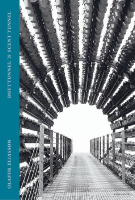 Olafur Eliason: Scent Tunnel - Eliasson, Olafur, and Meschede, Friedrich (Editor), and Hirsch, Vanessa (Text by)