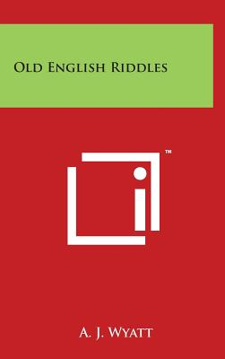 Old English Riddles - Wyatt, A J