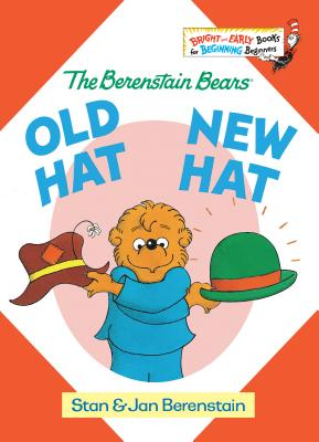 Old Hat New Hat - Berenstain, Stan, and Berenstain, Jan, and Stan, Berenstain