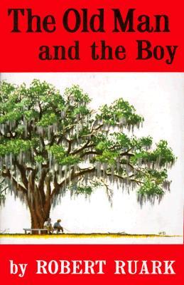 Old Man and the Boy - Ruark, Robert
