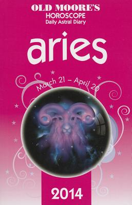 Old Moore's Horoscope and Astral Diary: Aries: March 21-April 20 - Foulsham (Creator)