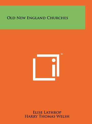 Old New England Churches - Lathrop, Elise
