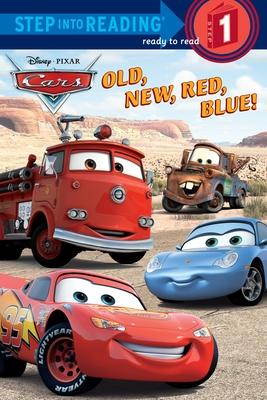 Old, New, Red, Blue! (Disney/Pixar Cars) - Random House Disney