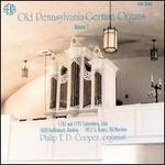 Old Pennsylvania-German Organs, Volume 1