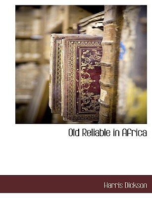 Old Reliable in Africa - Dickson, Harris