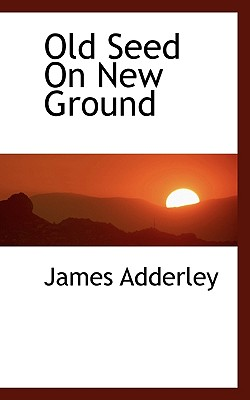 Old Seed on New Ground - Adderley, James