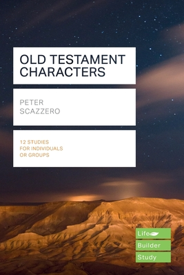 Old Testament Characters - Scazzero, Peter