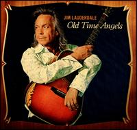 Old Time Angels - Jim Lauderdale