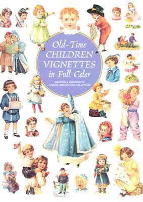 Old-Time Children Vignettes in Full Color - Grafton, Carol Belanger (Editor)