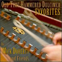 Old Time Hammered Dulcimer Favorites - Mick Doherty And Friends