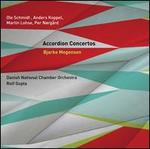 Ole Schmidt, Anders Koppel, Martin Lohse, Per Nørgärd: Accordion Concertos