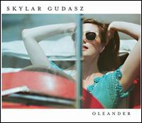 Oleander - Skylar Gudasz