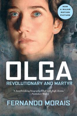 Olga: Revolutionary and Martyr - Morais, Fernando, and Watson, Ellen (Translated by)