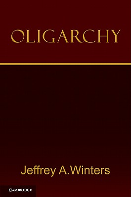Oligarchy - Winters, Jeffrey A