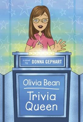 Olivia Bean, Trivia Queen - Gephart, Donna