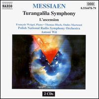 Olivier Messiaen: Turangalîla Symphony; L'ascension - François Weigel (piano); Thomas Bloch (ondes martenot); Polish Radio Orchestra & Chorus Katowice; Antoni Wit (conductor)