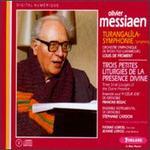 Olivier Messiaen: Turangalila-Symphonie; Trois Petites Liturgies de la Presence Divine