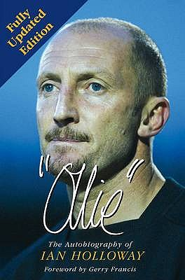 Ollie: The Autobiography of Ian Holloway - Holloway, Ian, and Clayton, David, and Francis, Gerry (Foreword by)