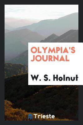 Olympia's Journal - Holnut, W S