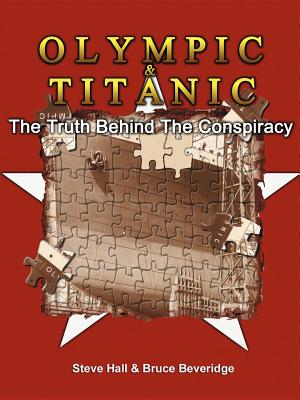 Olympic & Titanic: The Truth Behind the Conspiracy - Beveridge, Bruce