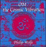 OM: The Cosmic Vibration