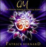 OM: The Healing Power of Spiritual Sound