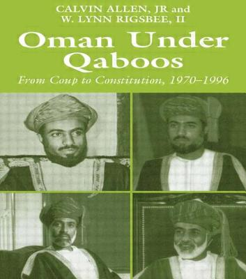 Oman Under Qaboos: From Coup to Constitution 1970-1996 - Allen, Calvin