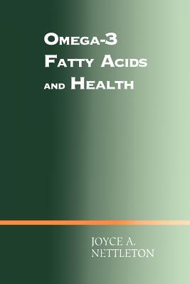 Omega-3 Fatty Acids and Health - Nettleton, Joyce A.