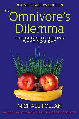 Omnivores Dilemma: The Secrets Behind What You Eat - Pollan, Michael