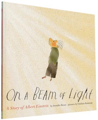 On a Beam of Light: A Story of Albert Einstein (Albert Einstein Book for Kids, Books about Scientists for Kids, Biographies for Kids, Kids Science Books) - Berne, Jennifer, PhD