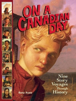 On a Canadian Day: Nine Story Voyages Through History - Arato, Rona