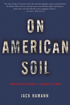 On American Soil: How Justice Became a Casualty of World War II -