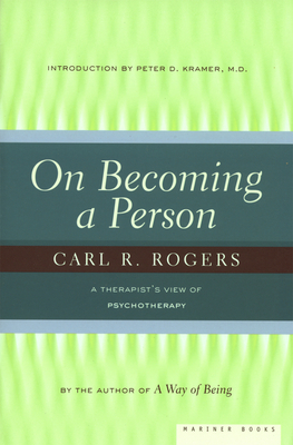 On Becoming a Person: A Therapist's View of Psychotherapy - Rogers, Carl R, and Rogers, C R, and Kramer, Peter D (Adapted by)