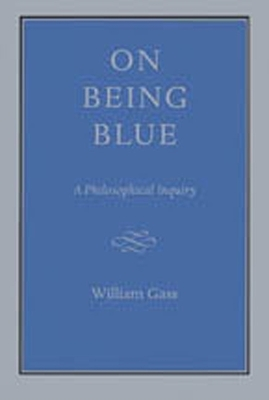 On Being Blue - Gass, William H, PhD
