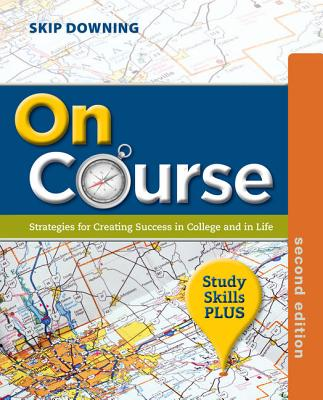 On Course, Study Skills Plus Edition: Strategies for Creating Success in College and in Life - Downing, Skip