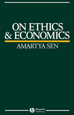 On Ethics and Economics - Sen, Amartya K