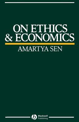 On Ethics and Economics - Sen, Amartya K, and Sen, C Ed