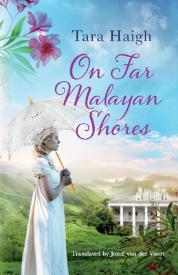 On Far Malayan Shores - Haigh, Tara, and Voort, Jozef (Translated by)