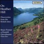 On Heather Hill: Duo-Piano Discoveries from the British Isles