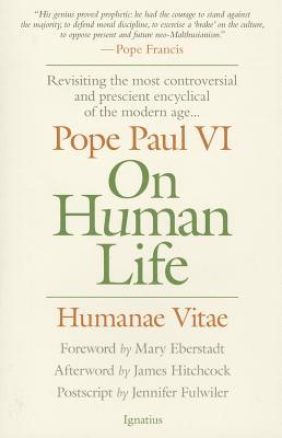 On Human Life: Humanae Vitae - Catholic Church, and Paul, and Eberstadt, Mary