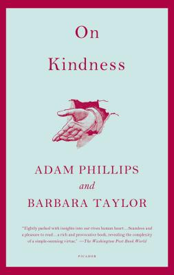 On Kindness - Phillips, Adam, and Taylor, Barbara