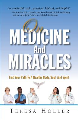 On Medicine and Miracles - Holler, Teresa
