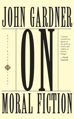 On Moral Fiction - Gardner, John