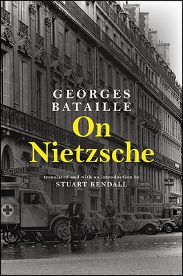 On Nietzsche - Bataille, Georges, and Kendall, Stuart (Introduction by)