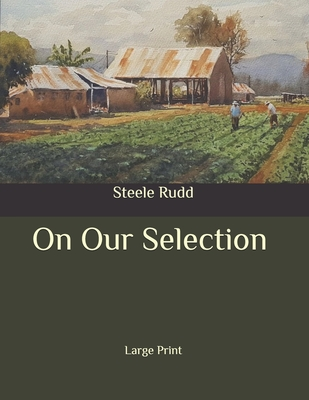 On Our Selection: Large Print - Rudd, Steele