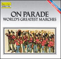 On Parade!: World's Greatest Marches - Various Artists