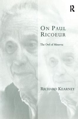 On Paul Ricoeur: The Owl of Minerva - Kearney, Richard
