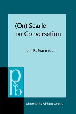 (On) Searle on Conversation - Searle, John R., and Parret, Herman (Introduction by), and Verschueren, Jef (Introduction by)
